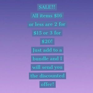 Other - SALE ALL ITEMS $16 or less 2 for $15 or 3 for $20